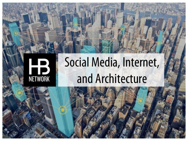 Social Media, Internet, and Architecture