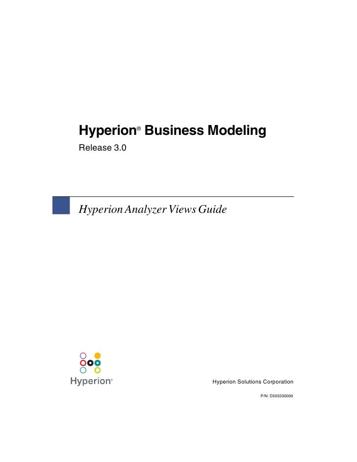 Hyperion Business Modeling              ®Release 3.0Hyperion Analyzer Views Guide                          Hyperion Soluti...
