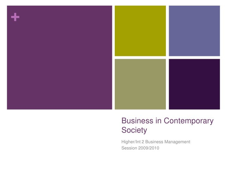 Business in Contemporary Society<br />Higher/Int 2 Business Management<br />Session 2009/2010<br />
