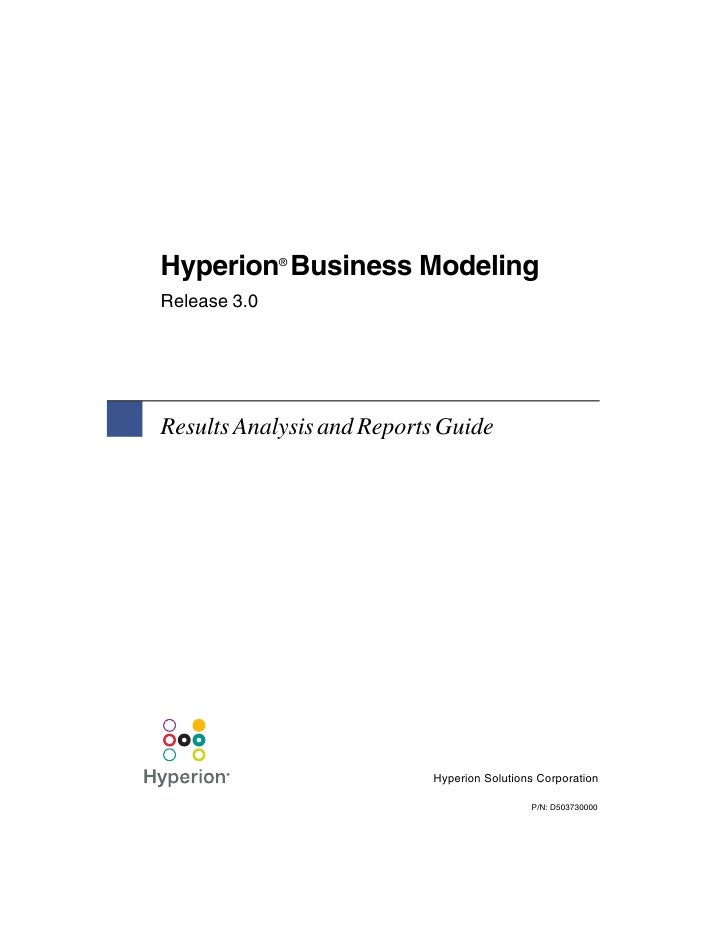 Hyperion Business Modeling              ®Release 3.0Results Analysis and Reports Guide                           Hyperion ...