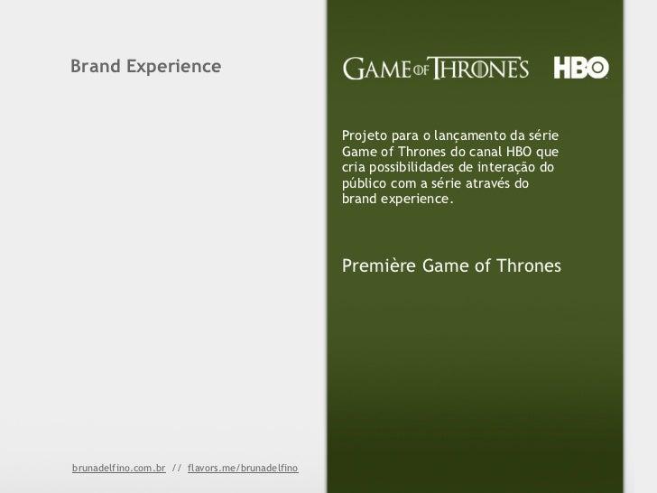 Brand Experience                                                 Projeto para o lançamento da série                       ...
