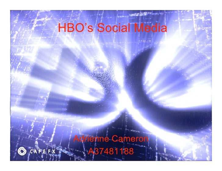 HBO's Social Media       Adrienne Cameron      A37481188