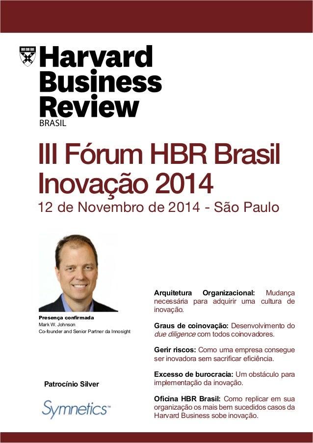 III Fórum HBR Brasil  Inovação 2014  12 de Novembro de 2014 - São Paulo  Arquitetura Organizacional: Mudança  necessária p...