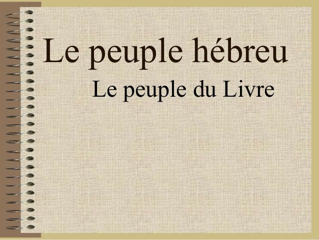 Le peuple hébreu Le peuple du Livre