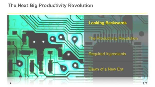 The Next Big Productivity Revolution 4 Looking Backwards The Productivity Revolution Required Ingredients Dawn of a New Era