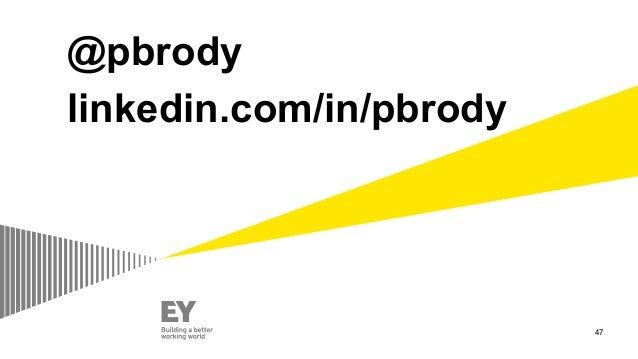 @pbrody linkedin.com/in/pbrody 47