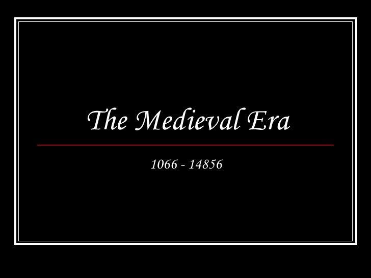 The Medieval Era 1066 - 14856