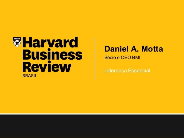 Daniel A. Motta Sócio e CEO BMI Liderança Essencial