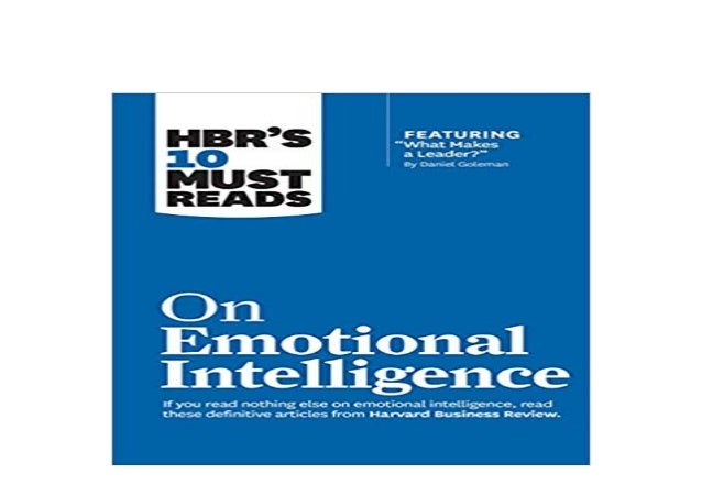Detail Book Title : HBRs 10 Must Reads on Emotional Intelligence with featured article What Makes a Leader by Daniel Golem...