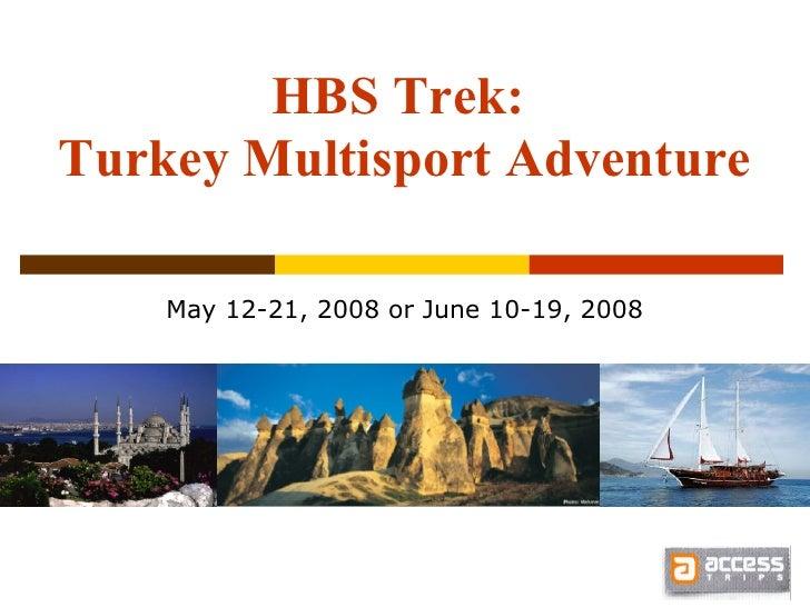 HBS Trek: Turkey Multisport Adventure      May 12-21, 2008 or June 10-19, 2008