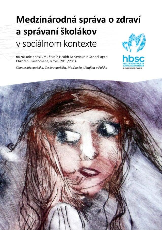 Medzinárodná správa ozdraví asprávaní školákov vsociálnom kontexte na základe prieskumu štúdie Health Behaviour in Scho...