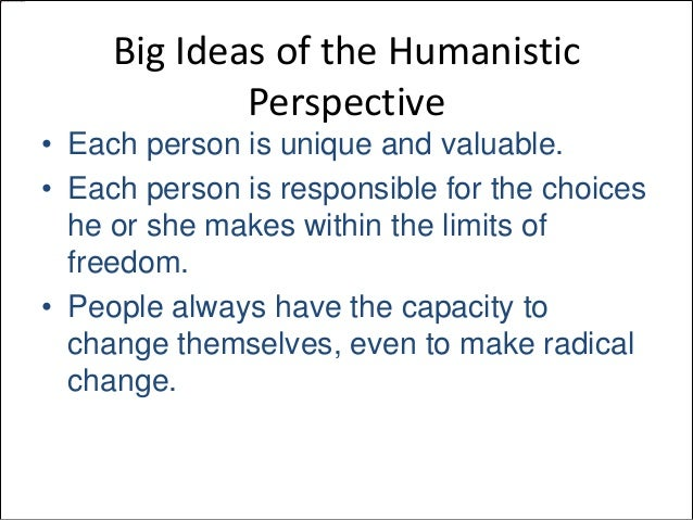humanistic perspective on personality Revisiting carl rogers theory of personality among the reasons cited is rogers' groundbreaking work in the development of humanistic or client centered therapy.