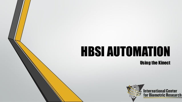 HBSI AUTOMATION Using the Kinect