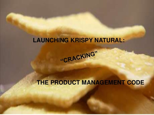 launching krispy natural cracking the Launching krispy natural cracking the product management code case solution - pemberton items is really a us market leader within the cookie and bakery snacks segment from the sweet snack market.