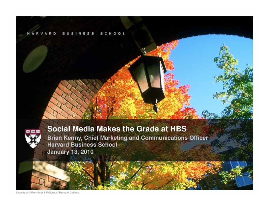 Social Media Makes the Grade at HBS                         Brian Kenny, Chief Marketing and Communications Officer       ...