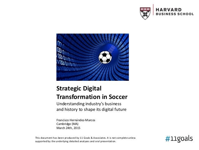 Strategic Digital Transformation in Soccer Understanding industry's business and history to shape its digital future Franc...