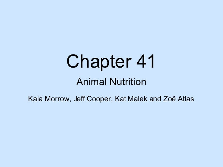 Chapter 41 Animal Nutrition Kaia Morrow, Jeff Cooper, Kat Malek and Zo ë Atlas