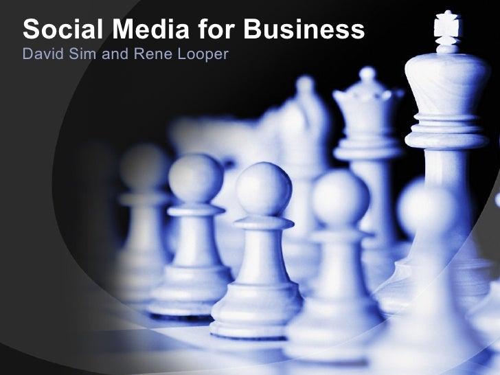 Social Media for Business David Sim and Rene Looper
