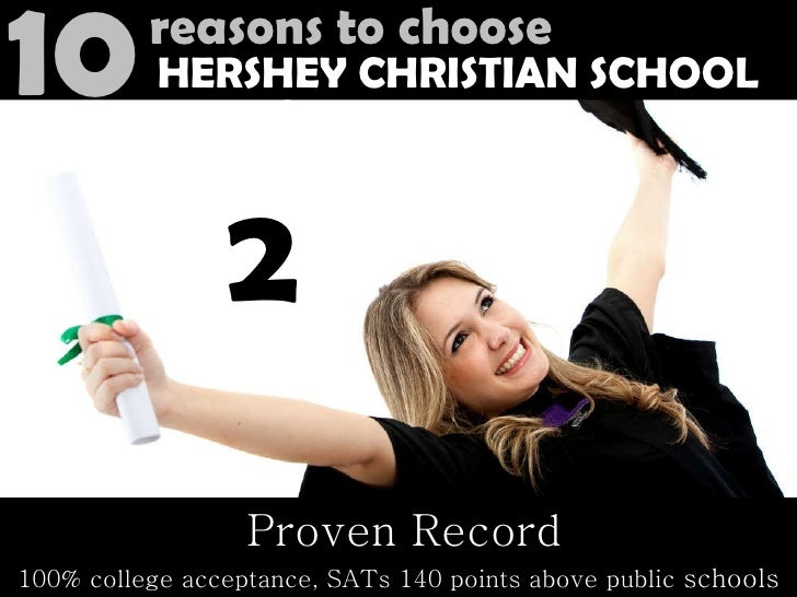 Proven Record 100% college acceptance, SATs 140 points above public  schools 10 Reasons to Choose HERSHEY CHRISTIAN SCHOOL...