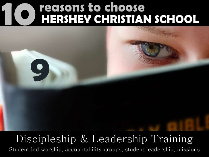 Discipleship & Leadership Training Student led worship, accountability groups, student leadership, missions 9 10 reasons t...