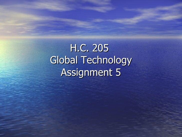 H.C. 205  Global Technology Assignment 5