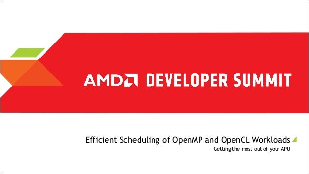 Efficient Scheduling of OpenMP and OpenCL Workloads Getting the most out of your APU