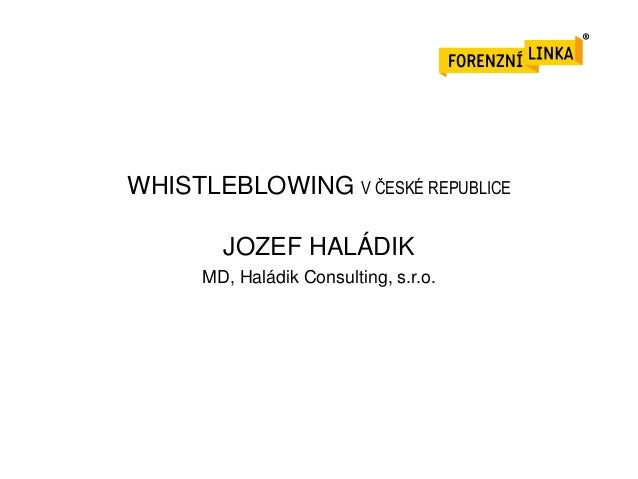 WHISTLEBLOWING V ČESKÉ REPUBLICE  JOZEF HALÁDIK MD, Haládik Consulting, s.r.o.