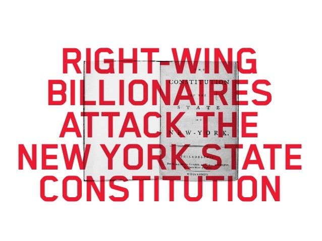RIGHT-WING BILLIONAIRES ATTACK THE NEW YORK STATE CONSTITUTION