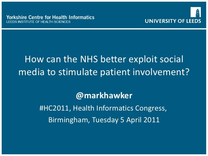 How can the NHS better exploit social media to stimulate patient involvement? @markhawker #HC2011, Health Informatics Cong...
