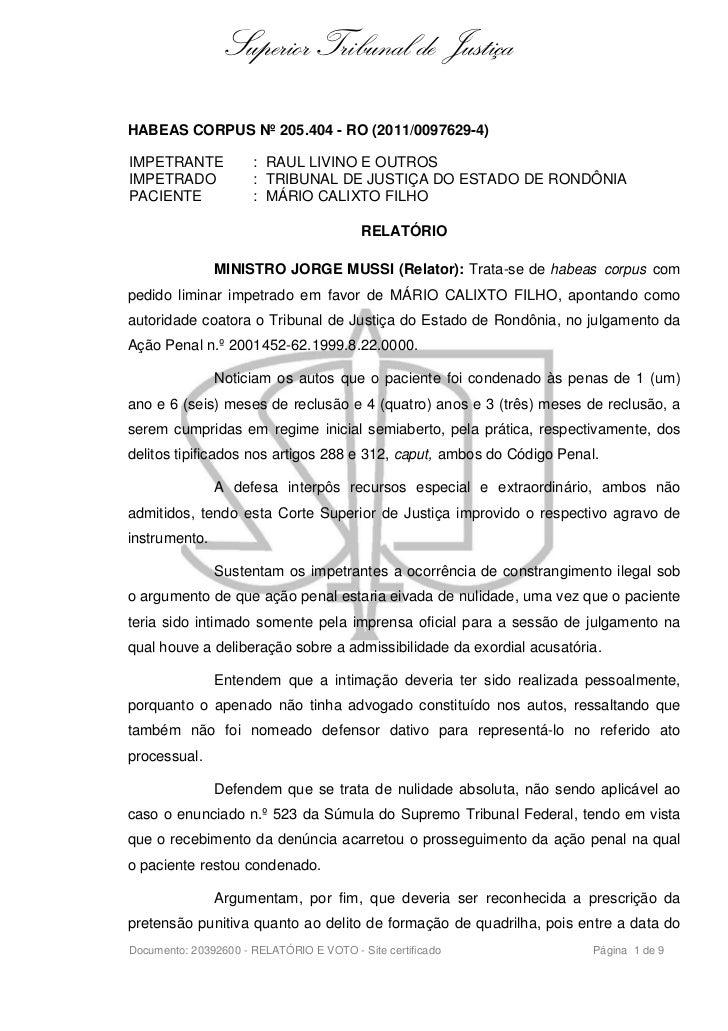 Superior Tribunal de JustiçaHABEAS CORPUS Nº 205.404 - RO (2011/0097629-4)IMPETRANTE            : RAUL LIVINO E OUTROSIMPE...