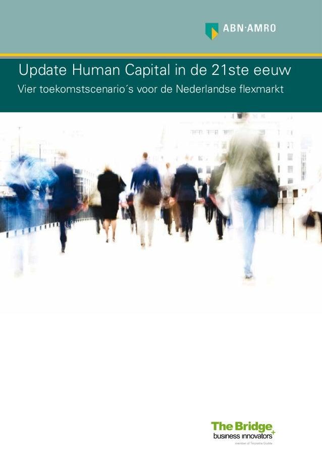 1 Update Human Capital in de 21ste eeuw Vier toekomstscenario´s voor de Nederlandse flexmarkt