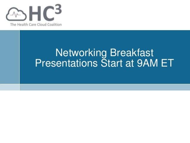 Networking Breakfast Presentations Start at 9AM ET