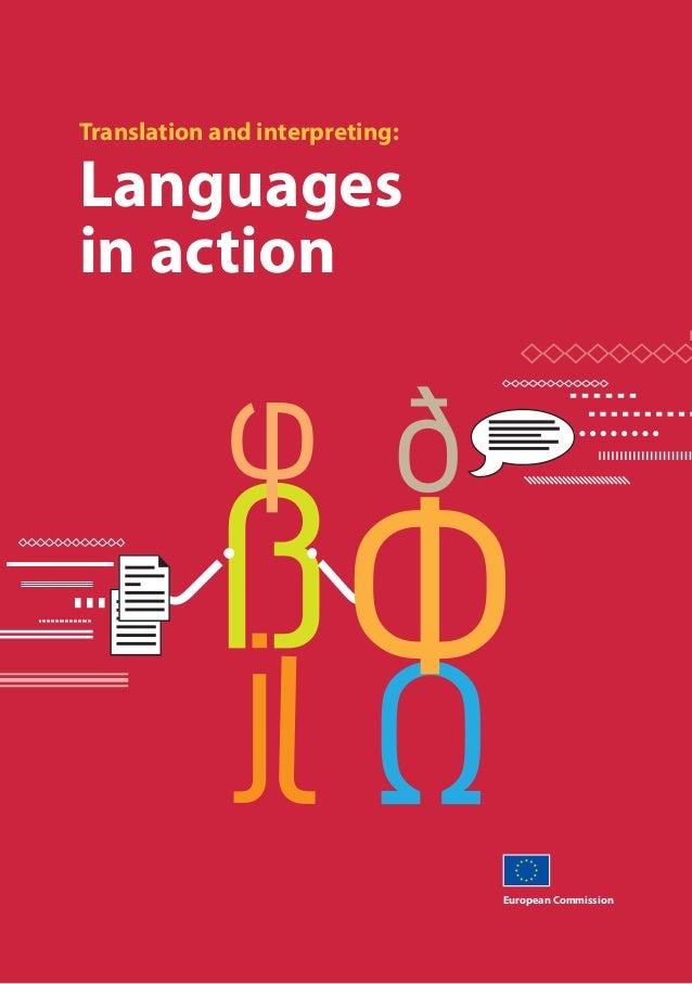 European Commission Translation and interpreting: Languages in action HC-78-09-719-EN-C ISBN 978-92-79-12048-0