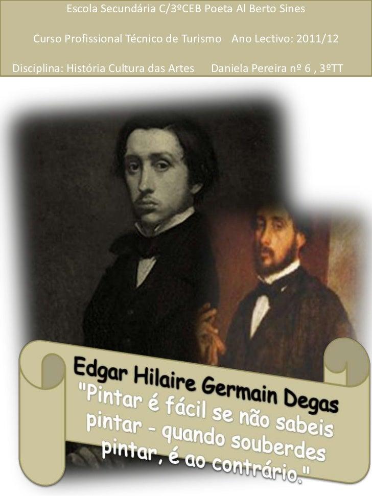 Escola Secundária C/3ºCEB Poeta Al Berto Sines    Curso Profissional Técnico de Turismo Ano Lectivo: 2011/12Disciplina: Hi...