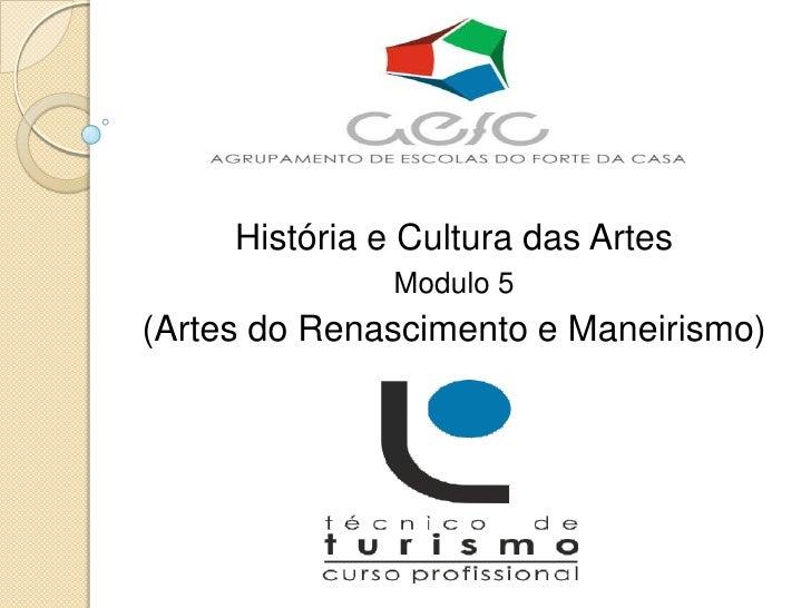 História e Cultura das Artes               Modulo 5(Artes do Renascimento e Maneirismo)