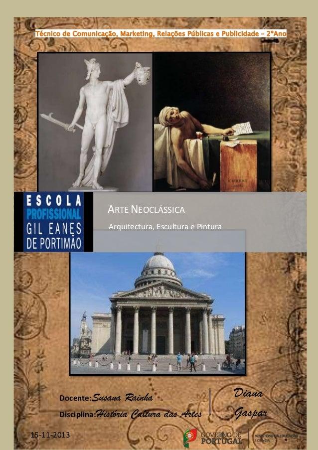 0 Técnico de Comunicação, Marketing, Relações Públicas e Publicidade – 2ºAno Arquitectura, Escultura e Pintura ARTE NEOCLÁ...