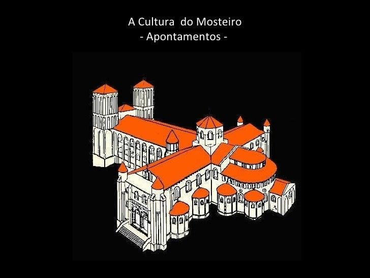 A Cultura  do Mosteiro - Apontamentos -