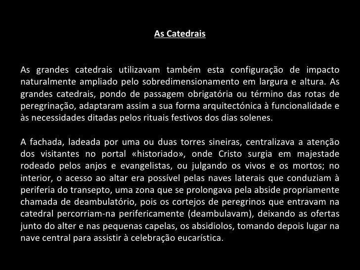 As Catedrais As grandes catedrais utilizavam também esta configuração de impacto naturalmente ampliado pelo sobredimension...