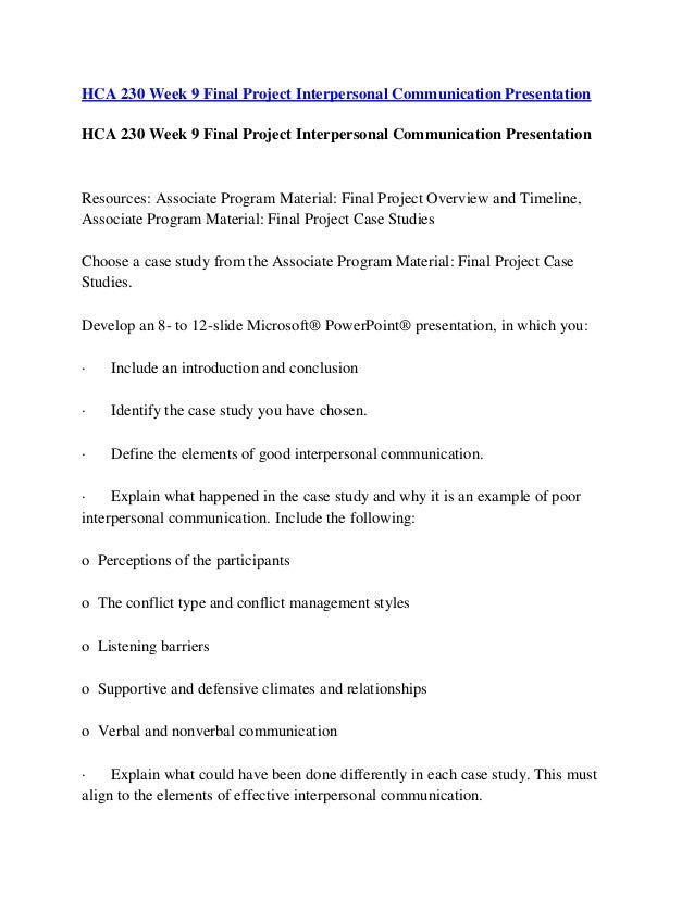 hca 230 week 9 powerpoint presentation Hca 270 week 9 final project financial presentation hca 230 ver 4 (communication skills for the health care) complete class week 1-9 includes all assignments hca 230 week 1 assignment the communication process model complete the associate program material: communication process worksheet, located on your student website.