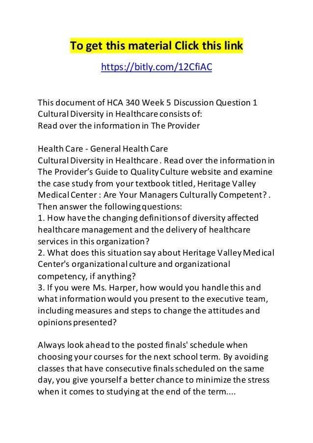 To get this material Click this link  https://bitly.com/12CfiAC  This document of HCA 340 Week 5 Discussion Question 1  Cu...