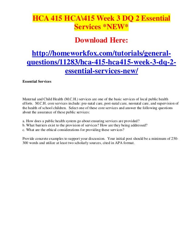 HCA 415 HCA415 Week 3 DQ 2 Essential                Services *NEW*                                   Download Here:   http...