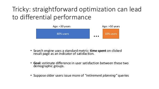 Pitfalls with Overall Metrics • Conflate two separate effects: • natural demographic variation caused by the differing tra...