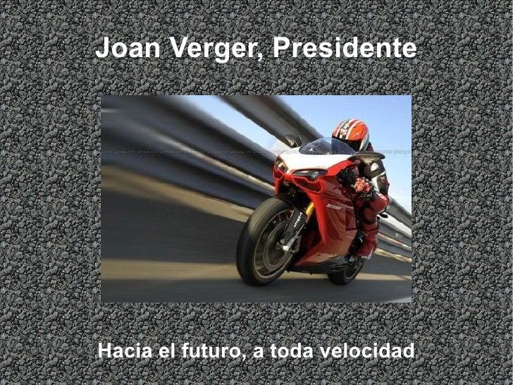 Joan Verger, Presidente Hacia el futuro, a  toda  velocidad