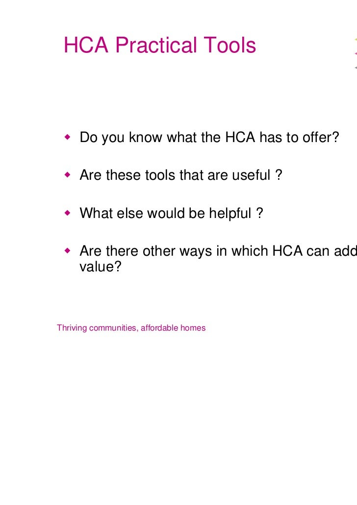 HCA Practical Tools     Do you know what the HCA has to offer?     Are these tools that are useful ?     What else would b...
