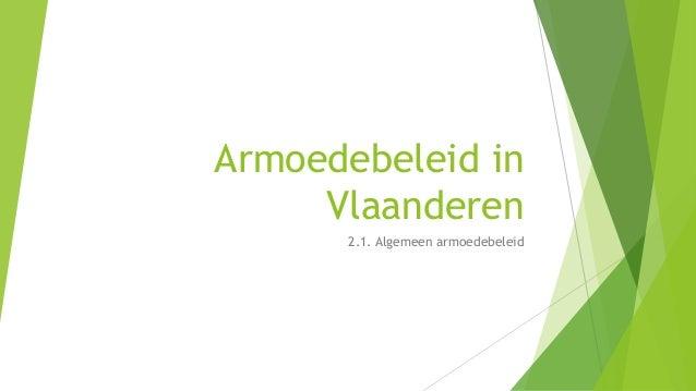 Armoedebeleid in Vlaanderen 2.1. Algemeen armoedebeleid