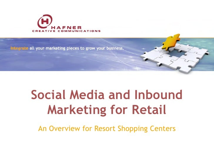 Social Media and Inbound  Marketing for Retail An Overview for Resort Shopping Centers