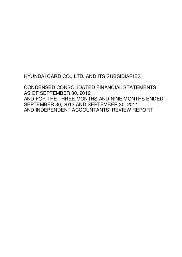 HYUNDAI CARD CO., LTD. AND ITS SUBSIDIARIESCONDENSED CONSOLIDATED FINANCIAL STATEMENTSAS OF SEPTEMBER 30, 2012AND FOR THE ...