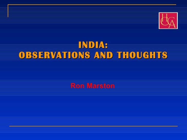 INDIA: OBSERVATIONS AND THOUGHTS Ron Marston
