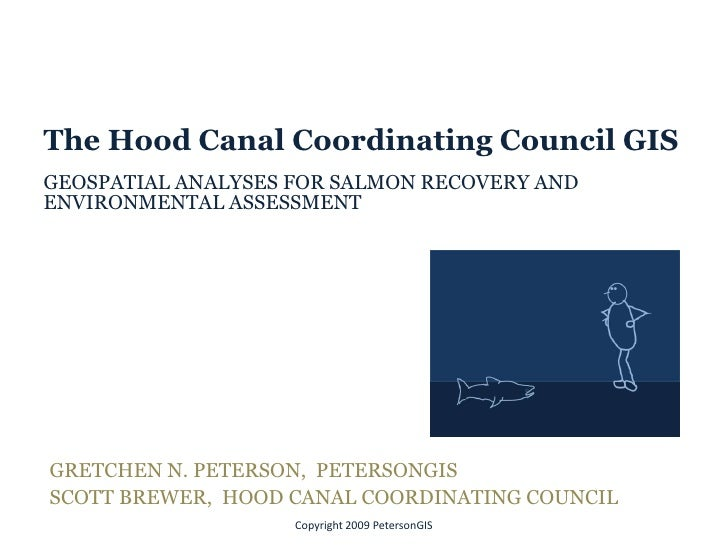 The Hood Canal Coordinating Council GIS GEOSPATIAL ANALYSES FOR SALMON RECOVERY AND ENVIRONMENTAL ASSESSMENT     GRETCHEN ...
