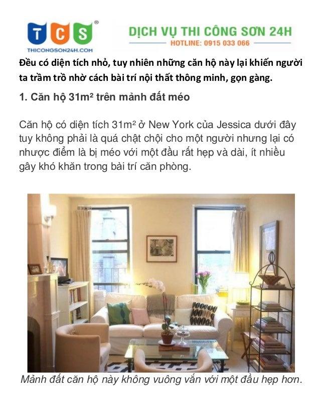 Đều có diện tích nhỏ, tuy nhiên những căn hộ này lại khiến người ta trầm trồ nhờ cách bài trí nội thất thông minh, gọn gàn...